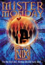 Mister Monday (the Keys to the Kingdom, Book 1) - Garth Nix (ISBN 9780007175017)