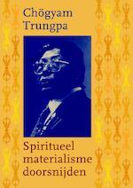 Spiritueel materialisme doorsnijden - Chögyam Trungpa (ISBN 9789076681290)