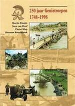 250 jaar Genietroepen, 1748-1998 - Martin Elands, Joep van Hoof, Chris Klep, Herman Roozenbeek (ISBN 9789012085762)