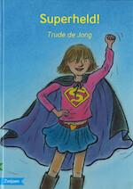 SUPERHELD! - Trude de Jonge (ISBN 9789048726158)
