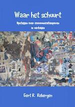 Waar het schuurt - Gert R. Rebergen (ISBN 9789402148756)