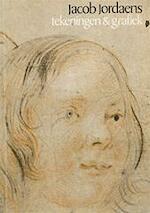 Jacob Jordaens, tekeningen en grafiek - Roger Adolf d'. Hulst, Jacob Jordaens, Antwerp (Belgium). Educatieve Dienst, Museum Plantin-moretus