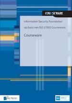 Information Security Foundation op basis van ISO 27002 Courseware - Hans Baars (ISBN 9789401801812)