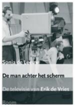 De man achter het scherm - Sonja de Leeuw (ISBN 9789085065098)