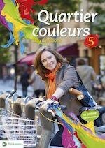 Quartier couleurs 5 - leerwerkboek - Unknown (ISBN 9789028983250)