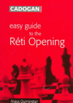 Easy Guide to the Réti Opening - Angus Dunnington (ISBN 9781857445183)