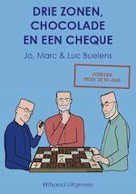 Drie zonen, chocolade en een cheque - Jo Buelens, Marc Buelens, Luc Buelens (ISBN 9789492934000)
