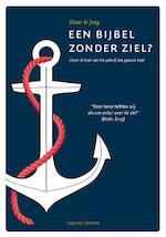 Een Bijbel zonder ziel? - Klaas de Jong (ISBN 9789492818034)