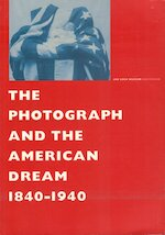 The photograph and the American dream - Charles Dickens, S. White, A. Bluhm (ISBN 9789040096402)