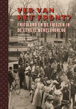Ver van het front? - Kees Bangma, Nykle Dijkstra, Sytze de Graaf, Ritske Mud (ISBN 9789491536519)