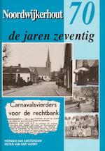 Noordwijkerhout in de jaren zeventig - Herman van Amsterdam, Peter van der Voort