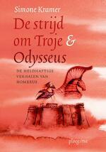 De strijd om Troje & Odysseus - Simone Kramer (ISBN 9789021679396)