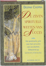 De zeven spirituele wetten van succes - Deepak Chopra (ISBN 9789023008934)