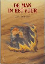 De man in het vuur - W. Fahrmann, Elly Schippers (ISBN 9789062384570)