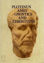 Plotinus amid gnostics and christians - (ISBN 9789062564644)