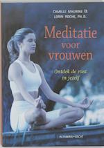 Meditatie voor vrouwen - Camille Maurine, Lorin Roche (ISBN 9789069635866)