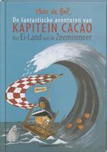 De fantastische avonturen van Kapitein Cacao / Het Ei-Land van de Zeeminmeer - Marc de Bel (ISBN 9789002214875)