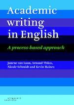 Academic Writing in English - Janene van Loon, Arnoud Thuss, Nicole Schmidt, Kevin Haines (ISBN 9789046902561)