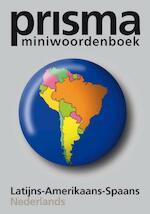 Prisma miniwoordenboek Latijns-Amerikaans-Spaans-Nederland - Unknown (ISBN 9789027490520)