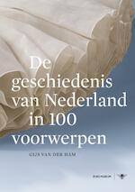 De geschiedenis van Nederland in 100 voorwerpen - Gijs van der Ham (ISBN 9789023478270)