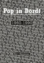 Pop in Dordt 1960 - 1990