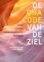 De DNA-code van de ziel - William Gijsen, Joke Dewael (ISBN 9789460151170)
