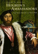 Making and Meaning - Holbein's Ambassadors - Susan Foister (ISBN 9781857091731)