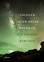 Geloven tegen beter weten in - Wil van den Bercken (ISBN 9789460039256)