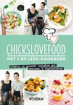 Chickslovefood : Het 5 or less-kookboek - Nina de Bruijn, Elise Gruppen (ISBN 9789046817407)