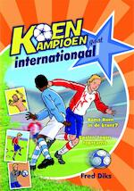 Koen Kampioen gaat internationaal - Fred Diks (ISBN 9789020669220)