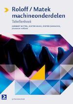 Roloff/Matek machineonderdelen - Herbert Wittel, Dieter Muhs, Dieter Jannasch, Joachim Vossiek (ISBN 9789039526958)