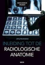 Inleiding tot de radiologische anatomie (ISBN 9789033487965)