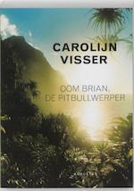 Oom Brian, de pitbullwerper - Carolijn Visser (ISBN 9789045703268)