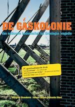De gaskolonie - Margriet Brandsma, Heleen Ekker, Reinalda Start (ISBN 9789054523215)