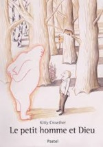 Le petit homme et Dieu - Kitty Crowther (ISBN 9782211202015)
