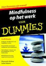 Mindfulness op het werk voor Dummies - Shamash Alidina (ISBN 9789045352626)