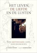 Het leven, de liefde en de lusten - Ronald Giphart (ISBN 9789074108492)