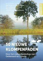 50 nieuwe klompenpaden - Wim Huijser, Marie-José van Beckhoven (ISBN 9789492474100)