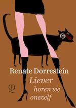 Liever horen we onszelf - Renate Dorrestein (ISBN 9789021408170)
