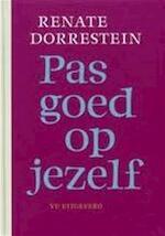 Pas goed op jezelf - Renate Dorrestein (ISBN 9789086595099)