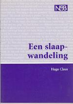 Een slaapwandeling [grote letter] - Hugo Claus