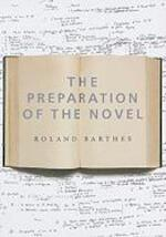 The Preparation of the Novel - Lecture Course at the College de France (1978-1979) - Roland Barthes (ISBN 9780231136150)