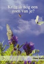 Krijg ik nog een zoen van je? - Cees Smit (ISBN 8719244140367)