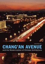 Chang'an Avenue and the Modernization of Chinese Architecture - Shushan Yu (ISBN 9780295992136)