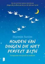 Houden van dingen die niet perfect zijn - Haemin Sunim (ISBN 9789022583722)