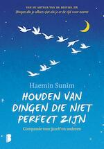 Houden van dingen die niet perfect zijn - Haemin Sunim (ISBN 9789402311808)
