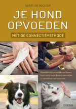 Je hond opvoeden met de connectiemethode - Geert de Bolster (ISBN 9789044750737)