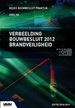 Verbeelding Bouwbesluit 2012 Brandveiligheid - D.M. Hellendoorn, M.I. Berghuis, M. van Overveld, H.I. de Witte, P.J. van der Graaf (ISBN 9789492610461)