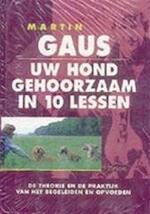Uw hond gehoorzaam in 10 lessen + werkschrift - Martin Gaus (ISBN 9789052101453)