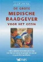 De grote medische raadgever voor het gezin - Lidy Nooij (ISBN 9789064077265)